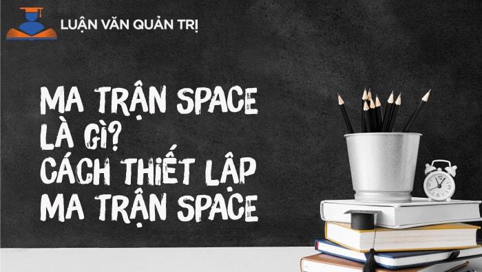 Hình ảnh ma trận space là gì 1